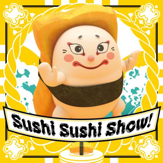 Sushi Sushi Show!